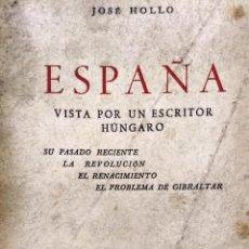 Livres anciens: ESPAÑA VISTA POR UN ESCRITOR HUNGARO: SU PASADO RECIENTE, LA REVOLUCIÓN, EL RENACIMIENTO, - HOLLO, J. Lote 193542627
