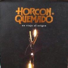 Livres anciens: HORCÓN QUEMADO. UN VIAJE AL ORÍGEN ; LEYENDA, HERENCIA Y ALQUIMIA. VILLA DE SAN FÉLIX, 1909 - GUENEA. Lote 193546510