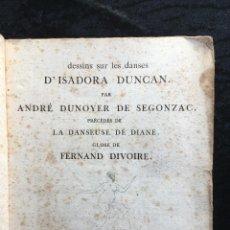 Libros antiguos: DESSINS SUR LES DANSES D'ISADORA DUNCAN - ANDRÉ DUNOYER DE SEGONZAC - ILUSTRADO. Lote 193649816