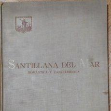 Libros antiguos: SANTILLANA DEL MAR. ROMÁNTICA Y CABALLERESCA. Lote 193661301