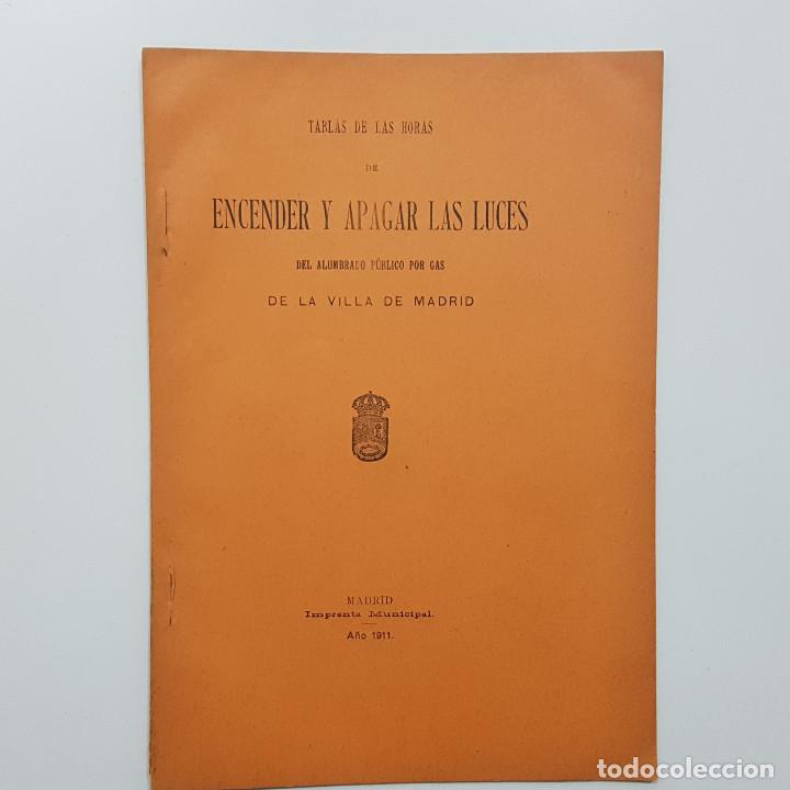 MADRID. TABLA DE LAS HORAS DE ENCENDER Y APAGAR LAS LUCES DE ALUMBRADO PUBLICO POR GAS 1911 (Libros Antiguos, Raros y Curiosos - Ciencias, Manuales y Oficios - Otros)