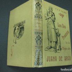Livres anciens: LOS DOS PROCESOS DE LA VENERABLE JUANA DE ARCO. ANTONINO M. TONNA-BARTHET. JUAN GILI 1904.. Lote 193681132