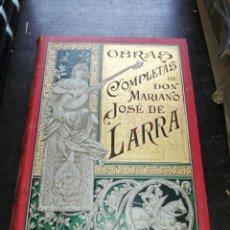 Libros antiguos: OBRAS COMPLETAS DE DON MARIANO JOSÉ DE LARRA (FIGARO) ILUSTRADA, MONTANER Y SIMÓN EDITOR 1886. Lote 193684107