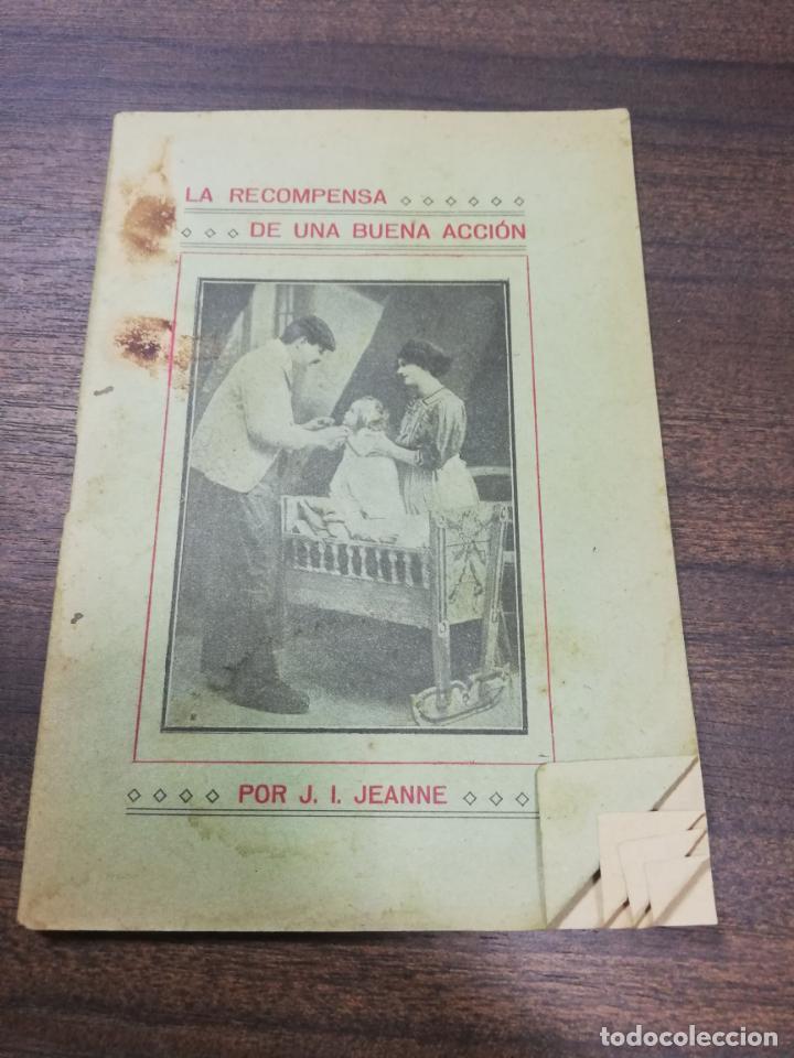LA RECOMPENSA DE UNA BUENA ACCION. J. I. JEANNE. IMP. DE ISAAC MARTINEZ, 1912. (Libros antiguos (hasta 1936), raros y curiosos - Literatura - Narrativa - Otros)