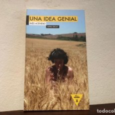 Libros antiguos: UNA IDEA GENIAL. INÉS ACEVEDO. EDITORIAL ALPHA DECAY.. Lote 193758081