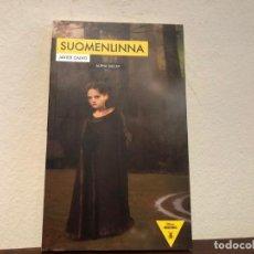 Libros antiguos: SUOMENLINNA. JAVIER CALVO. EDITORIAL ALPHA DECAY. NOVELA ESPAÑOLA CONTEMPORÁNEA.. Lote 193758540
