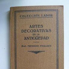 Livros antigos: ARTES DECORATIVAS EN LA ANTIGÜEDAD. POULSEN. LABOR 1927. Lote 193809852