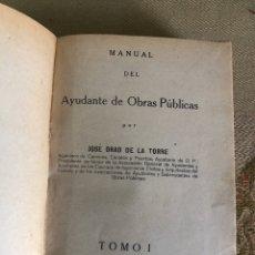 Livres anciens: MANUAL DEL AYUDANTE DE OBRAS PUBLICAS TOMÓ 1 AÑO 1929. Lote 193879618