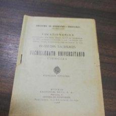Libros antiguos: CUESTIONARIOS. INSTITUTOS NACIONALES BACHILLERATO UNIVERSITARIO CIENCIAS. ED. REUS. 1928.. Lote 193881010