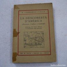 Libros antiguos: LA DESCOBERTA D'AMÈRICA - R. CARRERA I VALLS - EN CATALAN. Lote 193956742