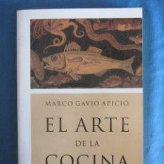 Libros antiguos: EL ARTE DE LA COCINA RECETAS DE LA ROMA IMPERIAL. MARCO GAVIO APICIO. 2007. Lote 193973271
