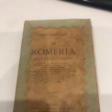 Libros antiguos: MI ROMERÍA. Lote 193979707