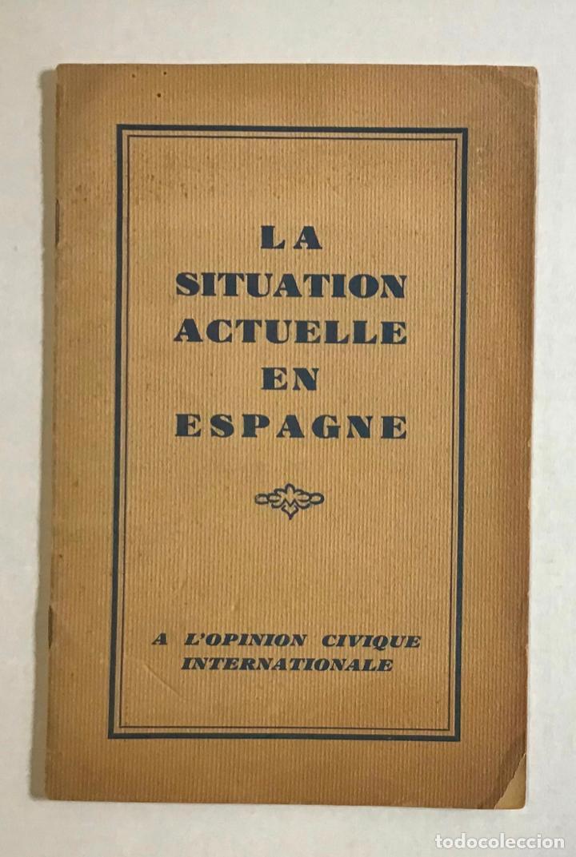 LA SITUATION ACTUELLE EN ESPAGNE. (Libros Antiguos, Raros y Curiosos - Historia - Otros)