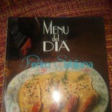 Libros antiguos: MENÚ DEL DÍA - PEDRO SUBIJANA - 3ª EDICIÓN DE 1993. Lote 194059950