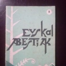 Libros antiguos: EUSKAL ABESTIAK, CANCIONERO VASCO. 1961 EDIT TALLERES GAFICOS ORDORICA VER TODAS LAS FOTOS. . Lote 194064195