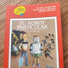 Livres anciens: ELIGE TU PROPIA AVENTURA Nº 3 GLOBO AZUL - TU ROBOT PARTICULAR - TIMUN MAS. Lote 194084167