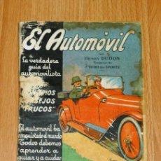 Libros antiguos: DUDON, HENRY. EL AUTOMÓVIL : LA VERDADERA GUÍA DEL AUTOMOVILISTA. - EDICIONES ESPAÑOLAS, [CA. 1920]. Lote 194118463