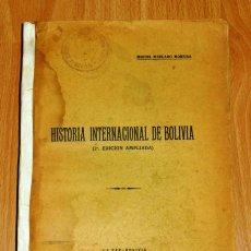 Libros antiguos: MERCADO MOREIRA, MIGUEL. HISTORIA INTERNACIONAL DE BOLIVIA. Lote 194119646
