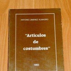 Libros antiguos: JIMÉNEZ ALMAGRO, ANTONIO. ARTÍCULOS DE COSTUMBRES. Lote 194120040