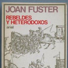 Libros antiguos: REBELDES Y HETERODOXOS. FUSTER. Lote 194162136