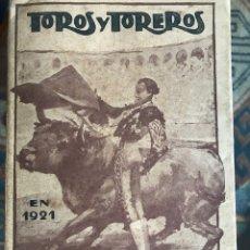 Libros antiguos: TOROS Y TOREROS EN 1921 POR DON LUIS INCLUYE CARTA DEL AUTOR. Lote 194180542