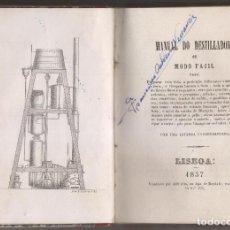 Libros antiguos: MANUAL DO DESTILLADOR. VINOS, LICORES, VINAGRES, COLONIAS, ETC. LISBOA, 1857. MANUAL DEL DESTILADOR. Lote 194188840