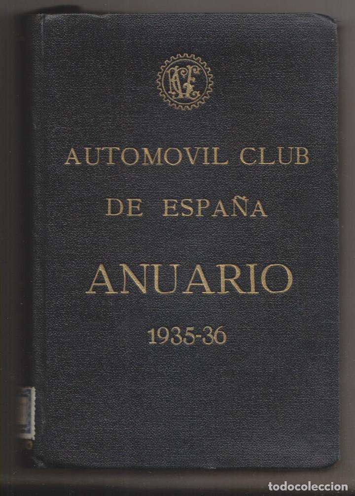 ANUARIO DEL AUTOMÓVIL CLUB DE ESPAÑA. 1935-36. AUTMONOVILISMO. VIAJES (Libros Antiguos, Raros y Curiosos - Ciencias, Manuales y Oficios - Otros)