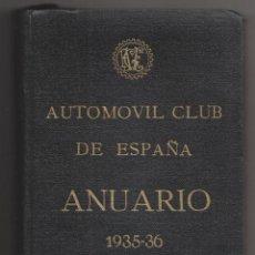 Libros antiguos: ANUARIO DEL AUTOMÓVIL CLUB DE ESPAÑA. 1935-36. AUTMONOVILISMO. VIAJES. Lote 194192066