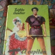 Libros antiguos: EL CAPITÁN FRACASA - TEOFILO GAUTIER - COLECCIÓN JUVENIL CADETE. Lote 194205586