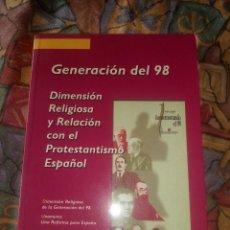 Libros antiguos: GENERACIÓN DEL 98 DIMENSION RELIGIOSA Y RELACIÓN CON EL PROTESTANTISMO ESPAÑOL. Lote 194208155