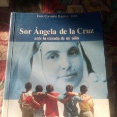 Libros antiguos: SOR ÁNGELA DE LA CRUZ - ANTE LA MIRADA DE UN NIÑO EDICIÓN DE 2004. Lote 194211350