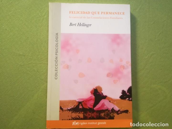 FELICIDAD QUE PERMANECE - BERT HELLINGER (Libros Antiguos, Raros y Curiosos - Literatura Infantil y Juvenil - Otros)