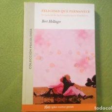 Libros antiguos: FELICIDAD QUE PERMANECE - BERT HELLINGER . Lote 194211396