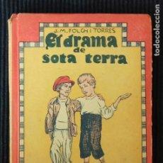Libros antiguos: EL DRAMA DE SOTA TERRA. J. M. FOLCH I TORRES. BAGUÑA 1916.. Lote 194211675