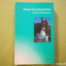 Libros antiguos: SANAR LAS EMOCIONES - CHRIS GRISCOM. Lote 194213811
