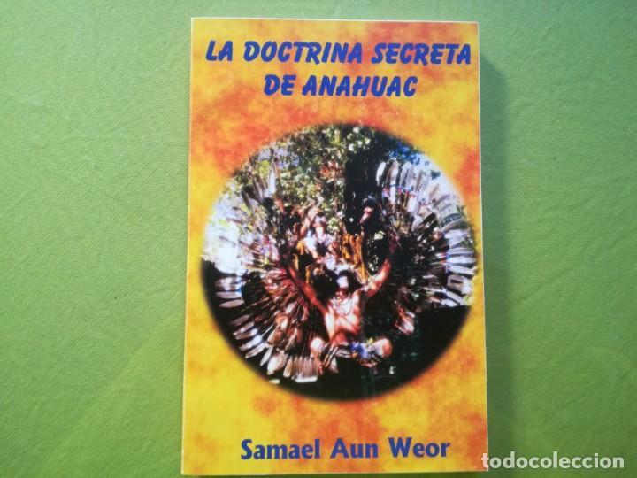 LA DOCTRINA SECRETA DE ANAHUAC - SAMAEL AUN WEOR (Libros Antiguos, Raros y Curiosos - Pensamiento - Otros)