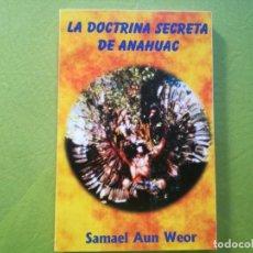 Libros antiguos: LA DOCTRINA SECRETA DE ANAHUAC - SAMAEL AUN WEOR. Lote 194216562