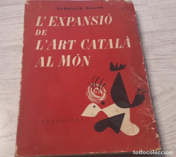 L´EXPANSIÓ DE L´ART CATALÀ AL MÓN (Libros Antiguos, Raros y Curiosos - Bellas artes, ocio y coleccionismo - Otros)