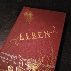 Libros antiguos: LIBRO RARO (1888): LEBEN; ORGANISCHE PHILOSOPHIE UND POESIE, GEISTES-EHE - JOSUA KLEIN (1867-1945). Lote 194221216