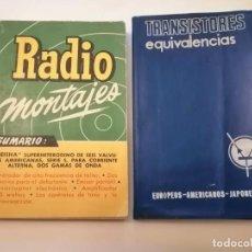 Libros antiguos: LOTE DE 2 LIBROS. TRANSISTORES- RADIOS MONTAJES. Lote 194223726