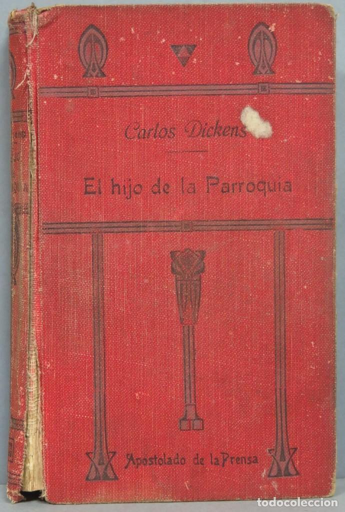 1921.- EL HIJO DE LA PARROQUIA. DICKENS (Libros Antiguos, Raros y Curiosos - Literatura - Otros)