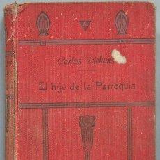 Libros antiguos: 1921.- EL HIJO DE LA PARROQUIA. DICKENS. Lote 194225500