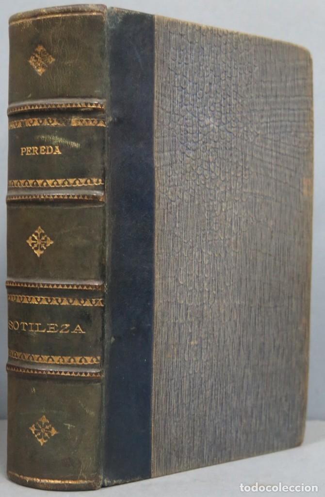 1906.- SOTILEZA. JOSE MARIA DE PEREDA (Libros Antiguos, Raros y Curiosos - Literatura - Otros)