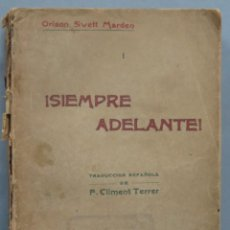 Libros antiguos: SIEMPRE ADELANTE. ORISON SWETT MARDEN. Lote 194227358