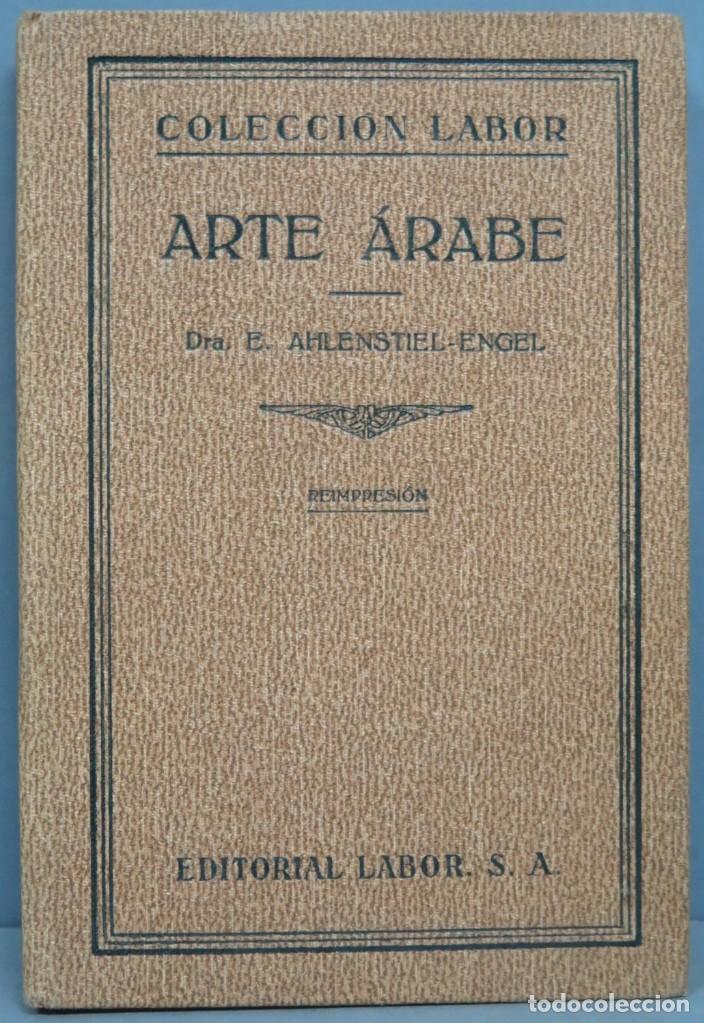 1932.- ARTE ÁRABE. AHLENSTIEL-ENGEL (Libros Antiguos, Raros y Curiosos - Bellas artes, ocio y coleccionismo - Otros)