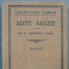 Libros antiguos: 1932.- ARTE ÁRABE. AHLENSTIEL-ENGEL. Lote 194227886