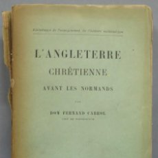 Libros antiguos: 1909.- L'ANGLETERRE CHRETIENNE AVANT LES NORMANDS. FERNAND CABROL. Lote 194229673