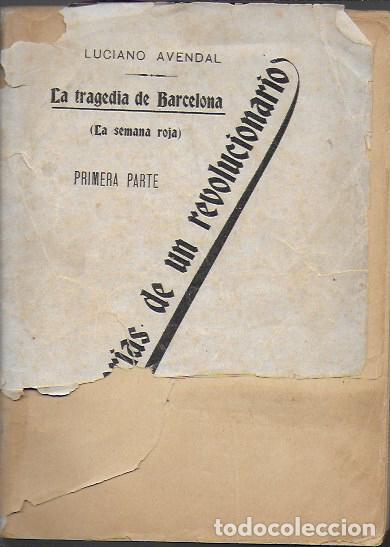 Libros antiguos: La Tragedia de Barcelona (la Semana Roja) : memorias de un revolucionario 1 / Luciano Avendal. - Foto 2 - 194235408