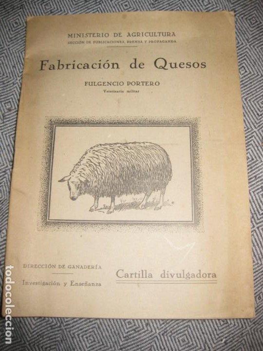ANTIGUO LIBRITO FABRICACION DE QUESOS . MINISTERIO AGRICULTURA. FULGENCIO PORTERO (Libros Antiguos, Raros y Curiosos - Cocina y Gastronomía)