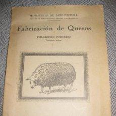 Libros antiguos: ANTIGUO LIBRITO FABRICACION DE QUESOS . MINISTERIO AGRICULTURA. FULGENCIO PORTERO . Lote 194236483